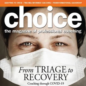 choice, the magazine of professional coaching
